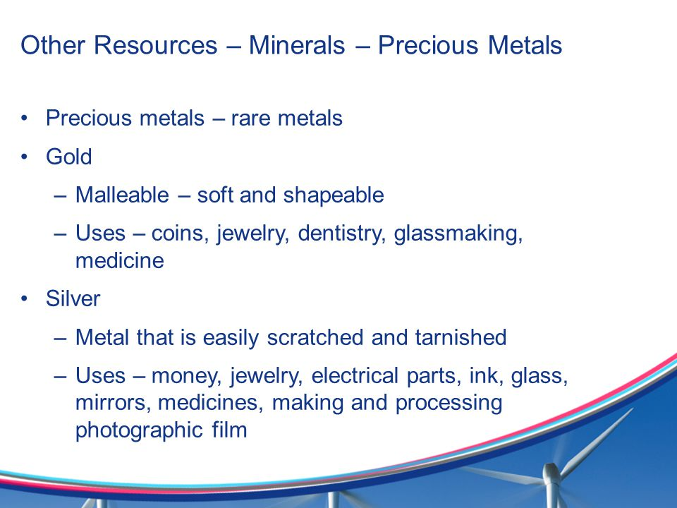Other Resources – Minerals – Precious Metals