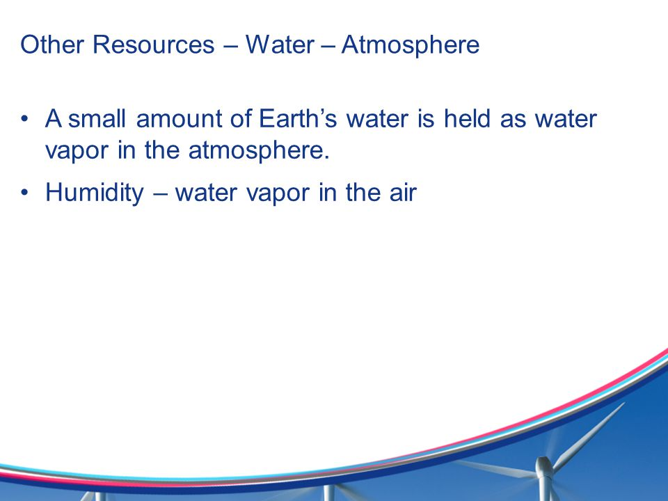 Other Resources – Water – Atmosphere