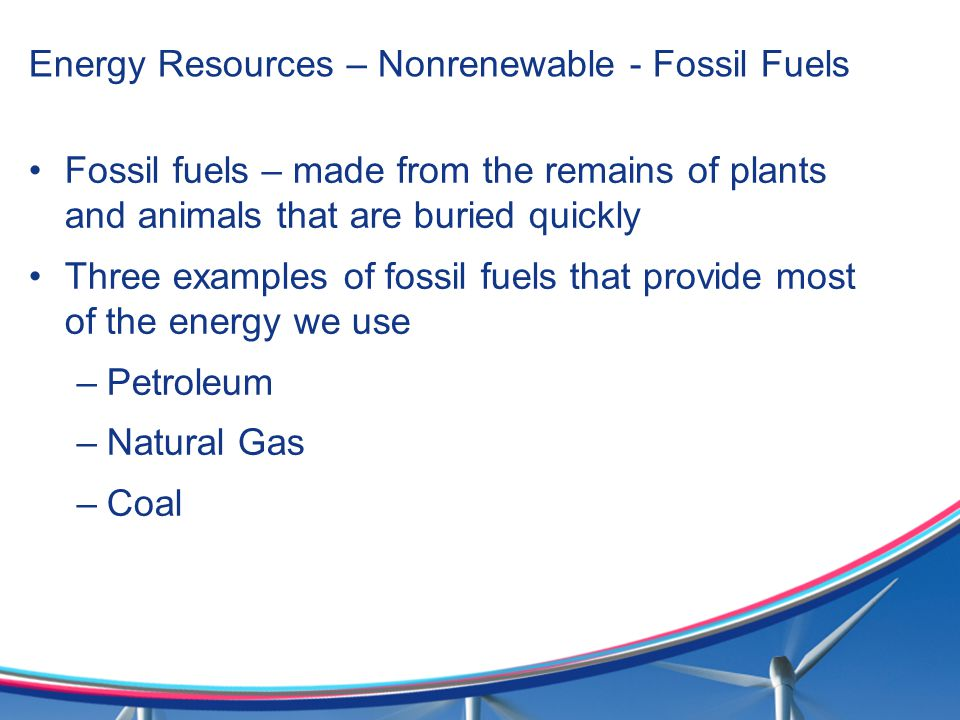 Energy Resources – Nonrenewable - Fossil Fuels