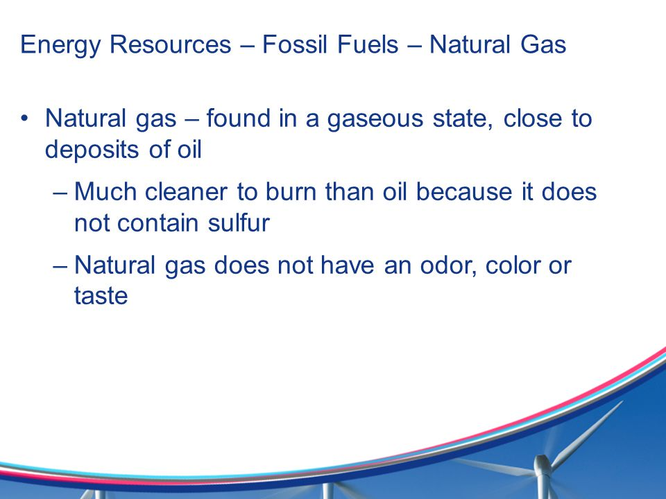 Energy Resources – Fossil Fuels – Natural Gas