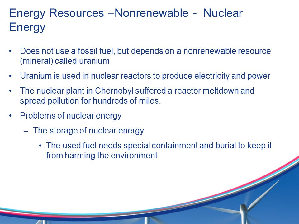 Energy Resources –Nonrenewable - Nuclear Energy
