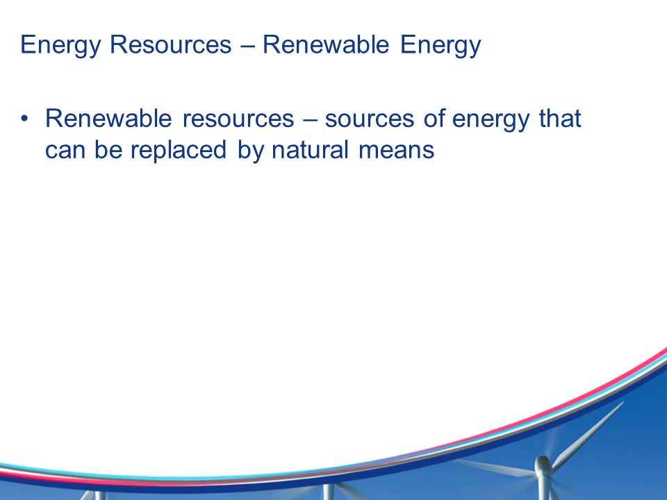 Energy Resources – Renewable Energy