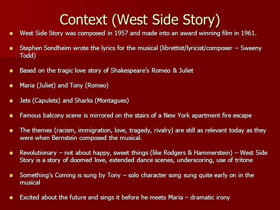the similarities of the west side story and romeo and juliet Romeo and juliet comparison in themes • the overriding theme, of course, between the two stories – romeo and juliet and the west side story is love – deep, intense and passionate love that defies friendship, family and everything in between.