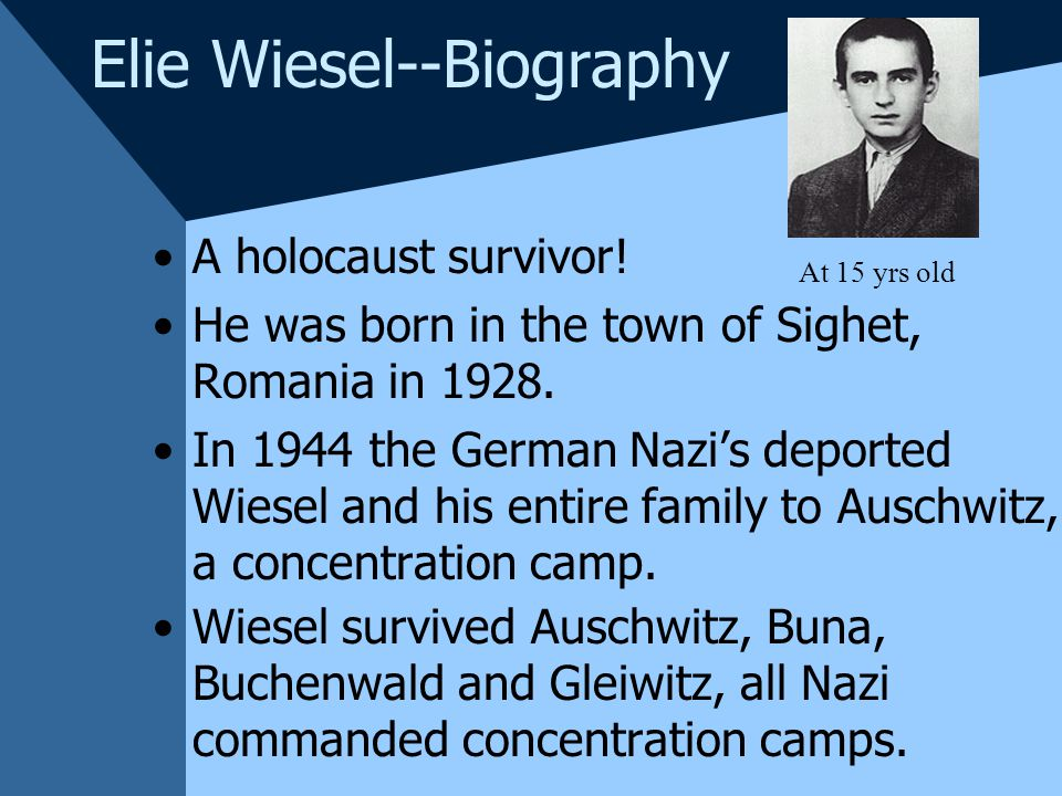 a biography of elie wiesel a holocaust survivor According to a description of wiesel's life on the elie wiesel foundation for  humanity's website, the holocaust survivor lived in paris after the end of world  war ii.