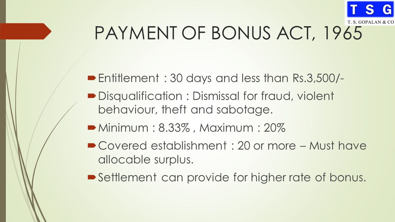 "payment of bonus act [the following post is contributed by bhushan shah from mansukhlal hiralal & company] the payment of bonus act, 1965 (""bonus act"") requires the payment of."