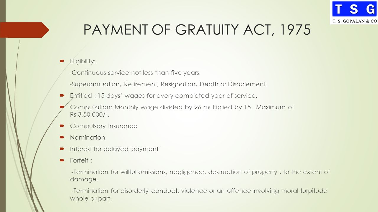 gratuity act Gratuity is a voluntary payment made by the employer to the employee in  recognition of continuous, meritorious services and sincere efforts by.