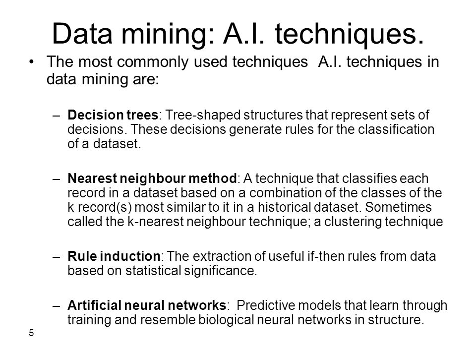 Data mining: A.I. techniques.