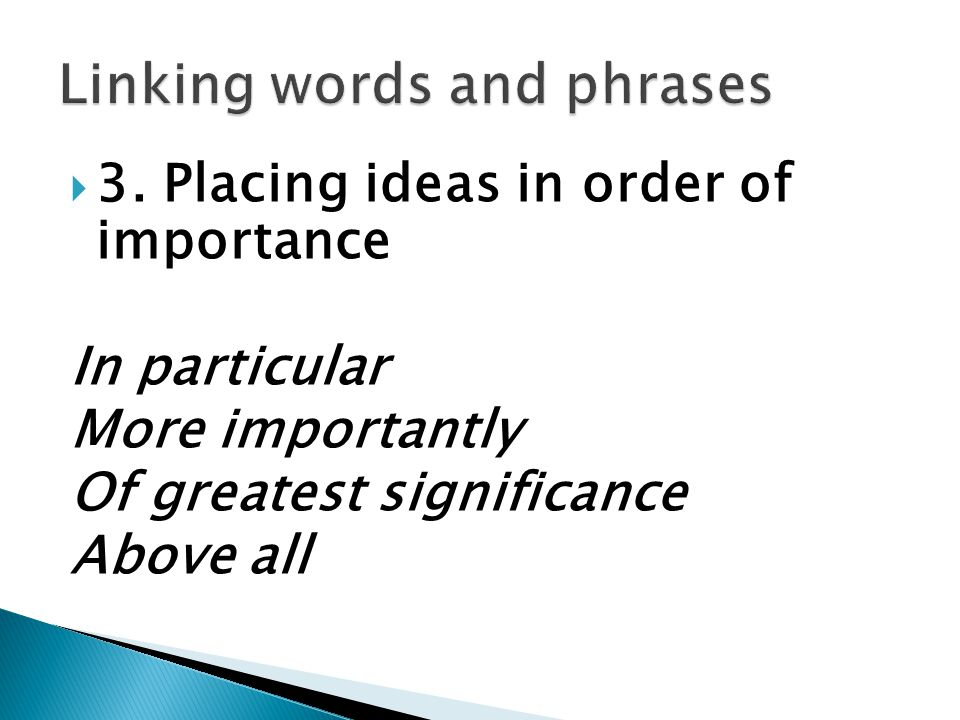linking words and phrases When you write an opinion, you should support your opinion with reasons and examples in your sentences, you can use linking words to connect your opinion to the.