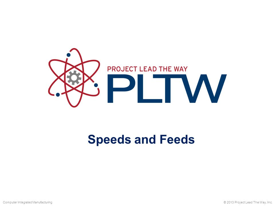 Speeds and Feeds Computer Integrated Manufacturing - ppt