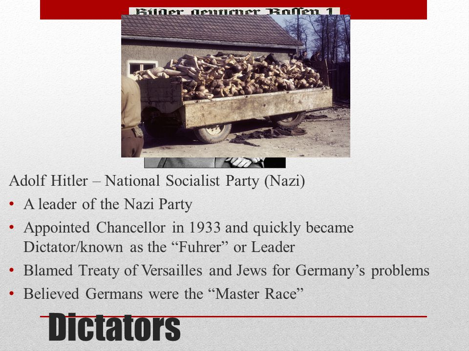Dictators Adolf Hitler – National Socialist Party (Nazi)
