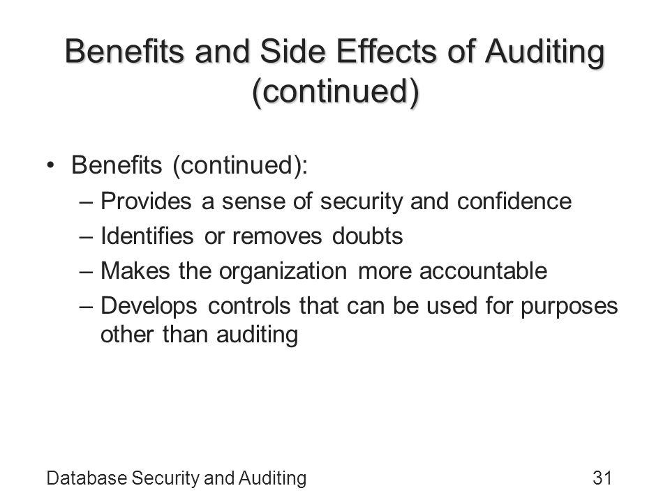 Benefits and Side Effects of Auditing (continued)