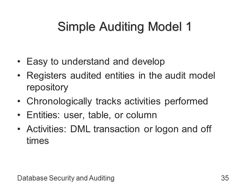 Simple Auditing Model 1 Easy to understand and develop
