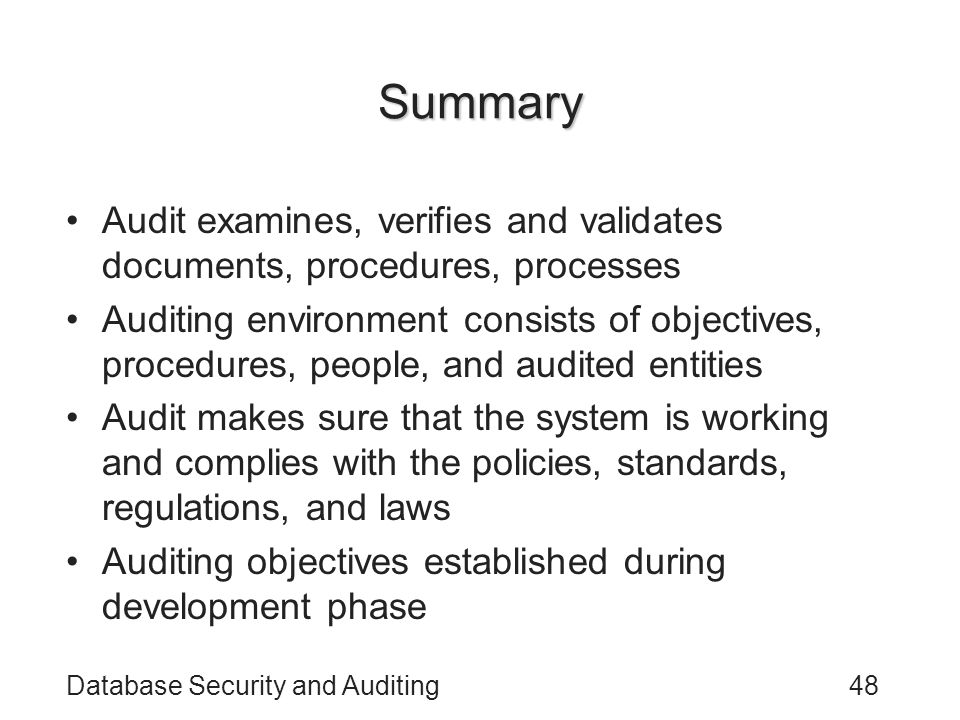Summary Audit examines, verifies and validates documents, procedures, processes.