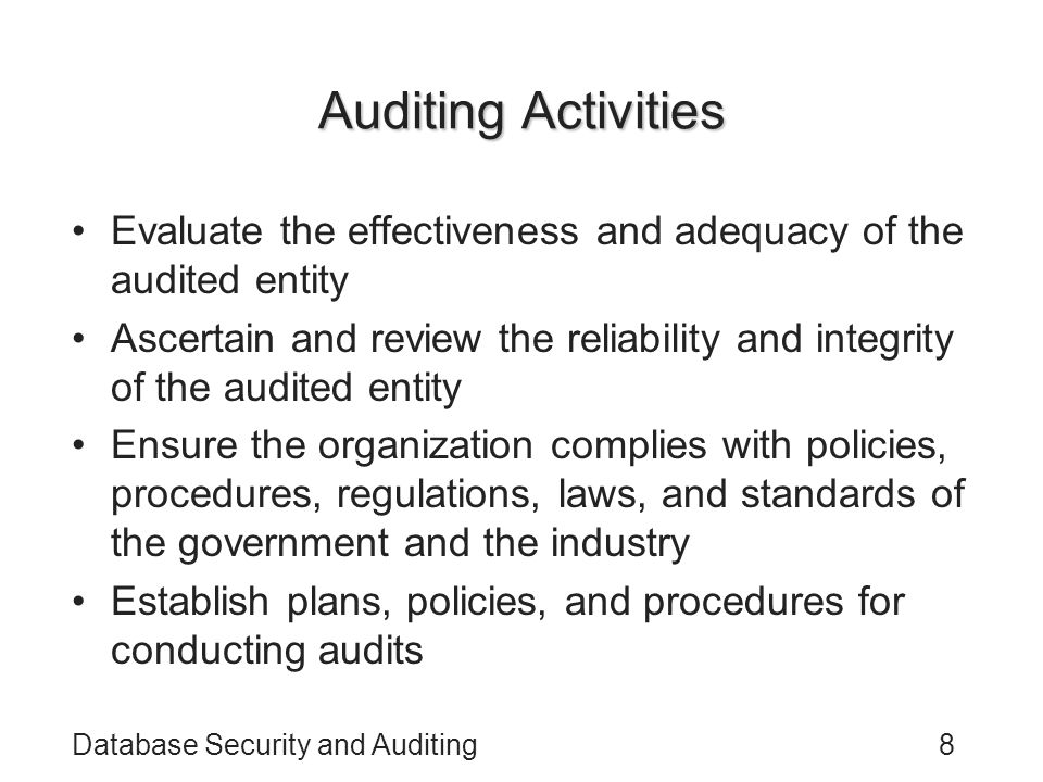 Auditing Activities Evaluate the effectiveness and adequacy of the audited entity.