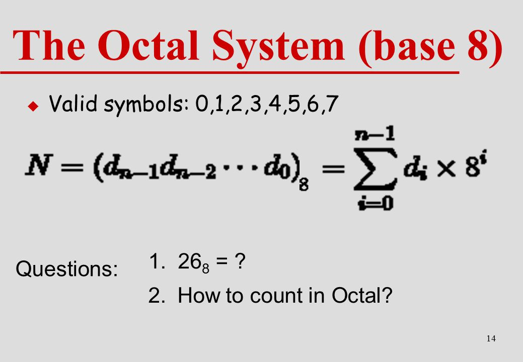 The Octal System (base 8)