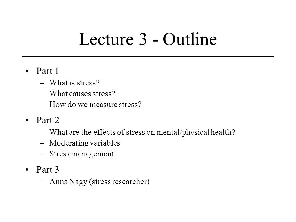 stress topic outline Outlining your first draft by listing each paragraph's topic sentence can be an easy way to ensure that each of your paragraphs is serving a specific purpose in your paper.