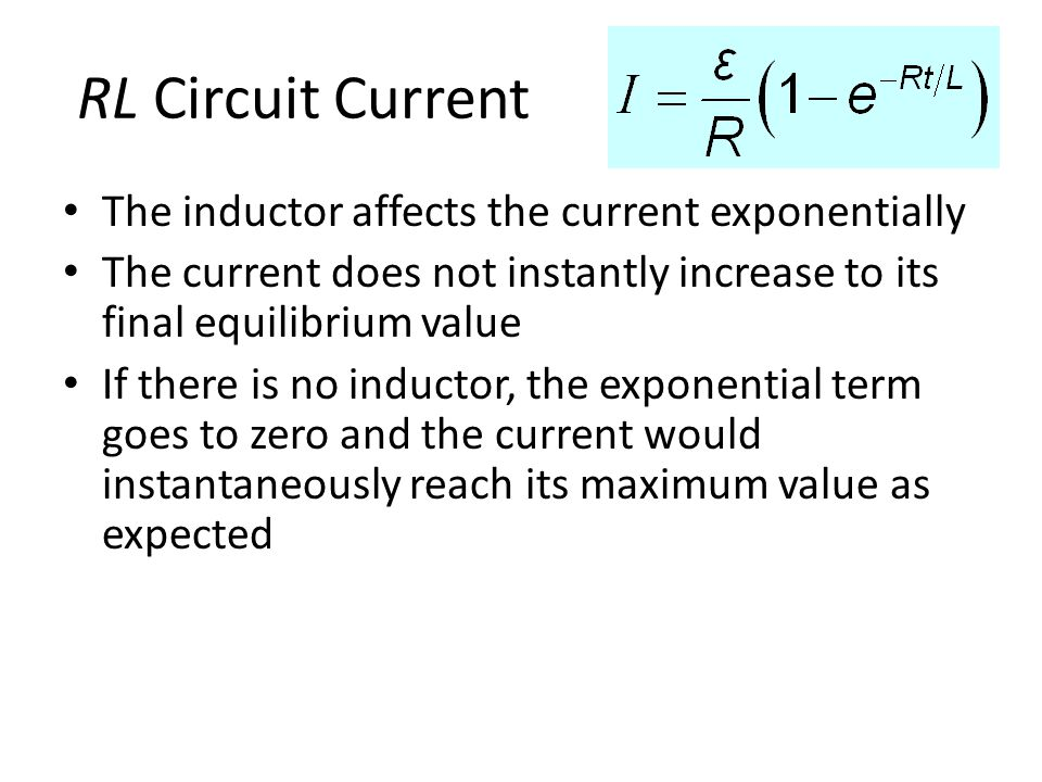 RL Circuit Current The inductor affects the current exponentially