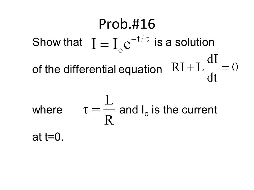 Prob.#16 Show that is a solution of the differential equation