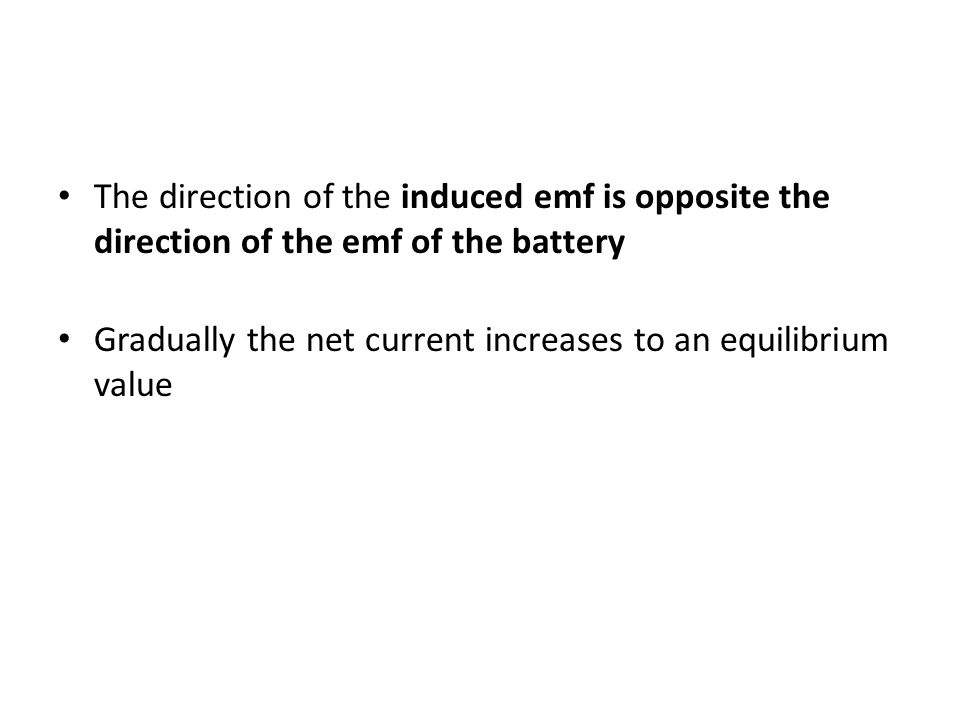 The direction of the induced emf is opposite the direction of the emf of the battery