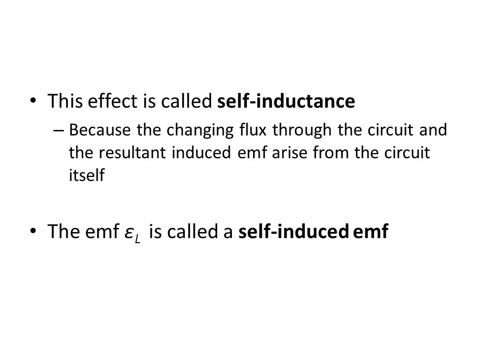 This effect is called self-inductance