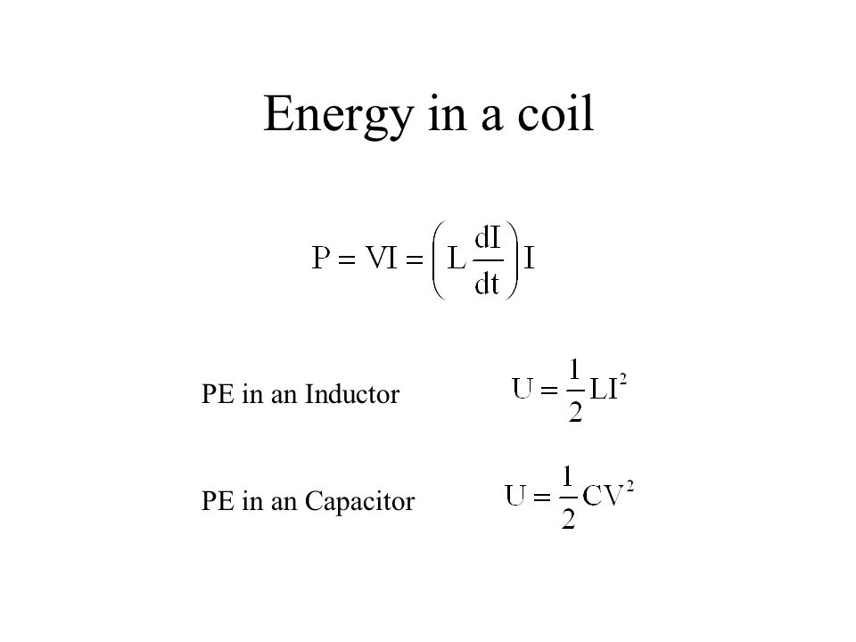 Energy in a coil PE in an Inductor PE in an Capacitor