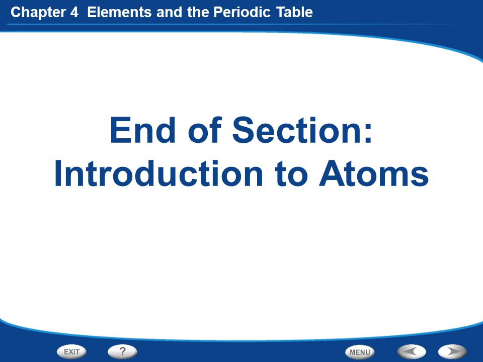 End of Section: Introduction to Atoms