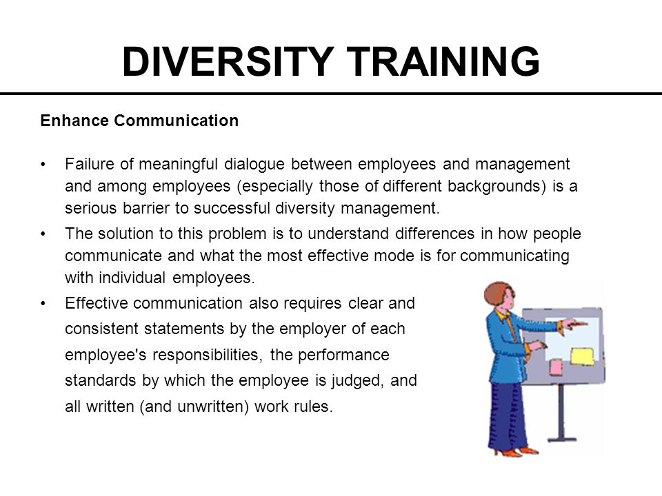 workplace diversity communication between management and Also, ensuring a wide range of diverse employees at all levels – from entry level to executive management – helps to reinforce true commitment to diversity and inclusion effective communication can make or break a company, a product, or a diversity initiative.