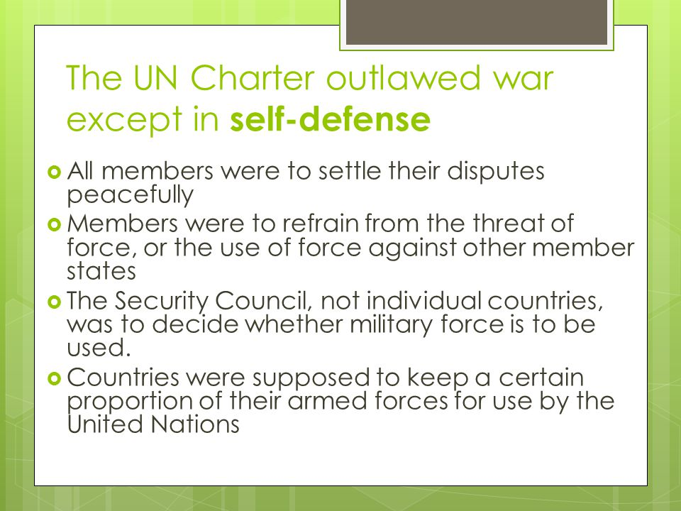 The UN Charter outlawed war except in self-defense