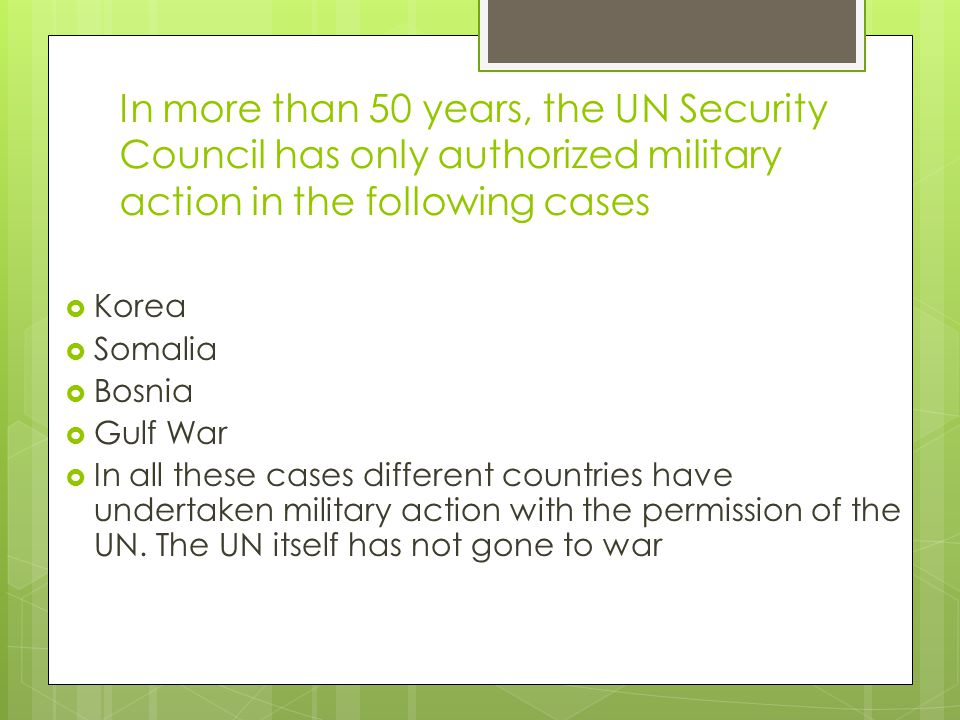 In more than 50 years, the UN Security Council has only authorized military action in the following cases
