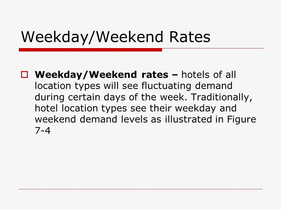 Weekday Weekend Rates