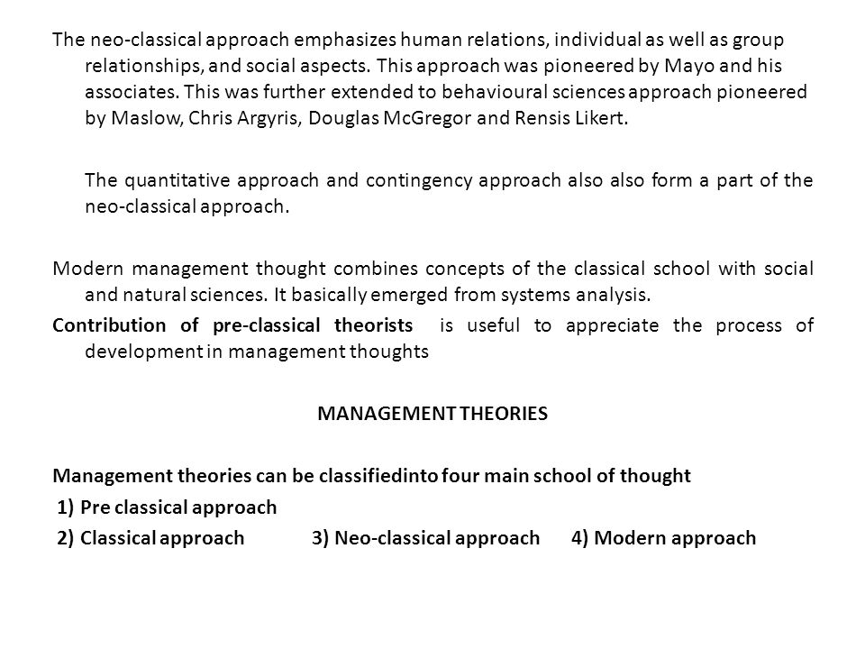 neo classical approach Advertisements: major approaches to organisational theory: classical and neo-classical approaches 1 classical approach (theory.