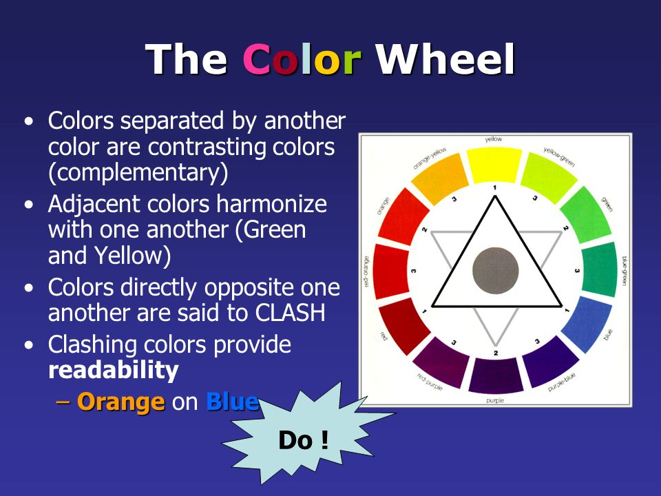The Color Wheel Colors separated by another color are contrasting colors (complementary)