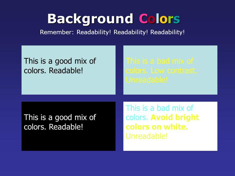 Remember: Readability! Readability! Readability!