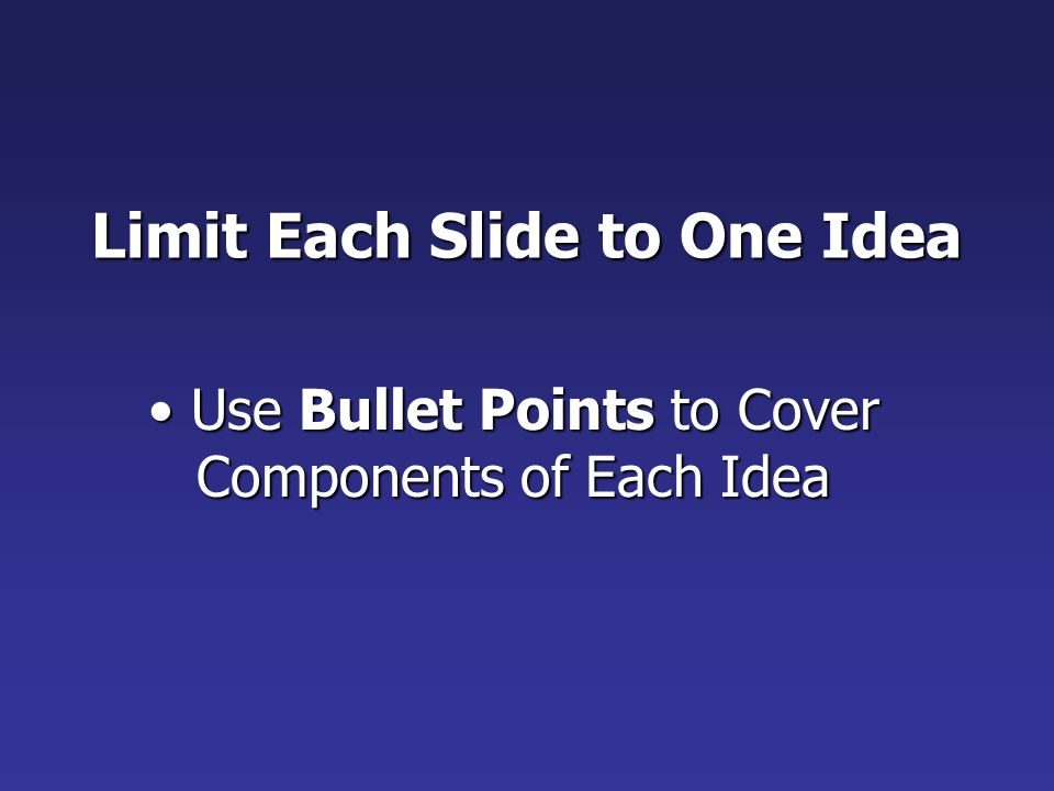 Limit Each Slide to One Idea