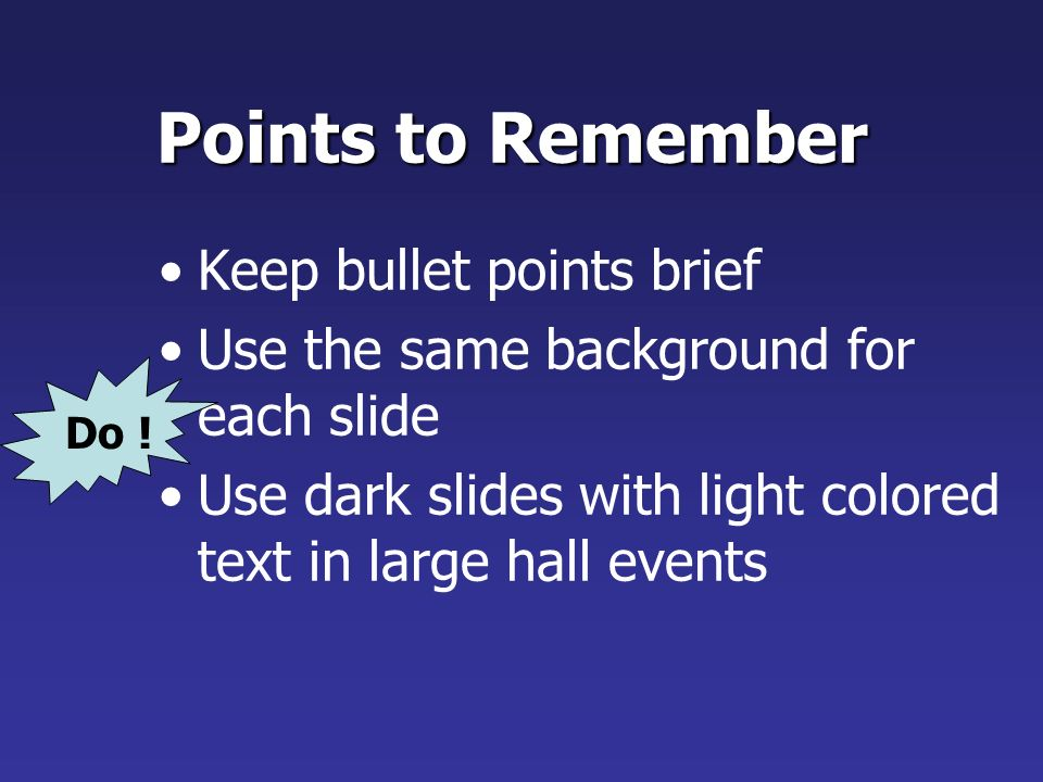 Points to Remember Keep bullet points brief