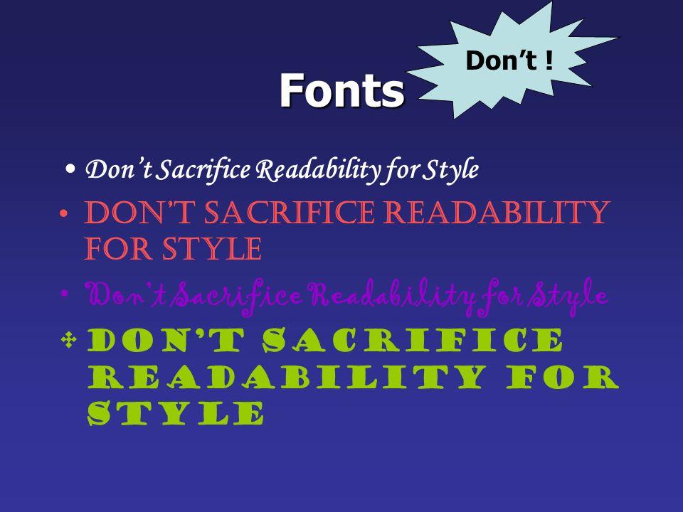 Don't ! Fonts Don't Sacrifice Readability for Style