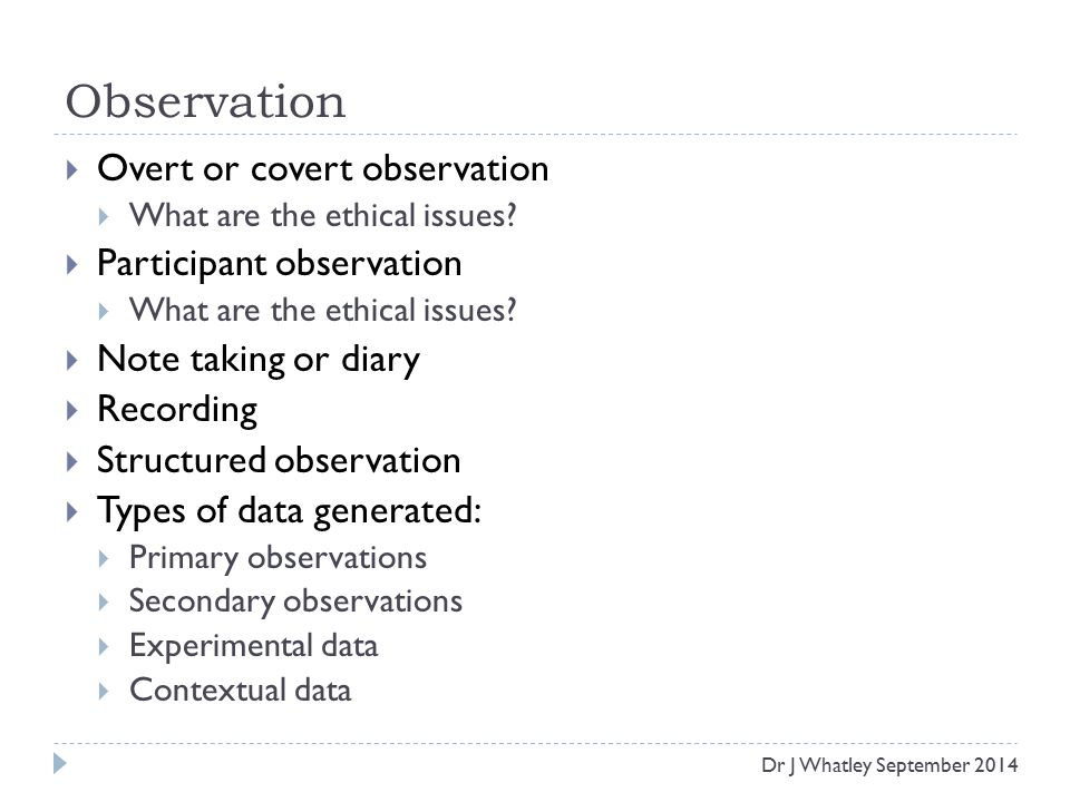 overt or covert observations 103 observations learning outcomes: evaluate participant, non-participant, naturalistic, overt, and covert observations discuss considerations involved in setting up.
