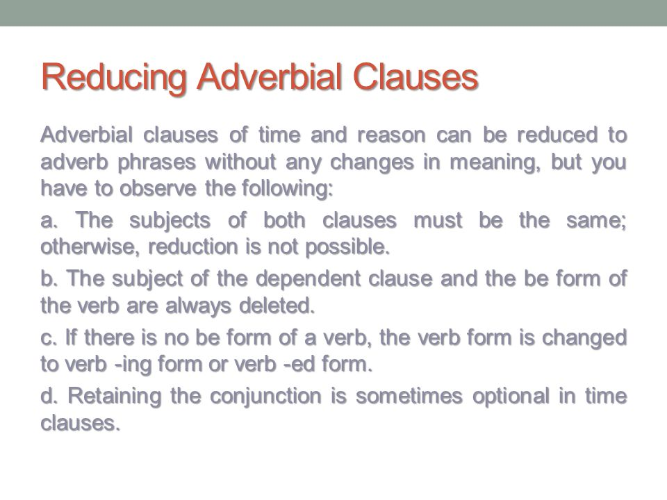 reducing adverbial clauses ppt video online download