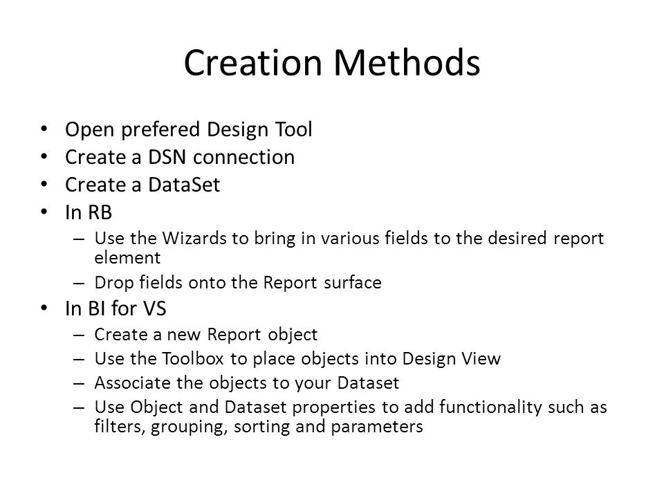 Creation Methods Open prefered Design Tool Create a DSN connection