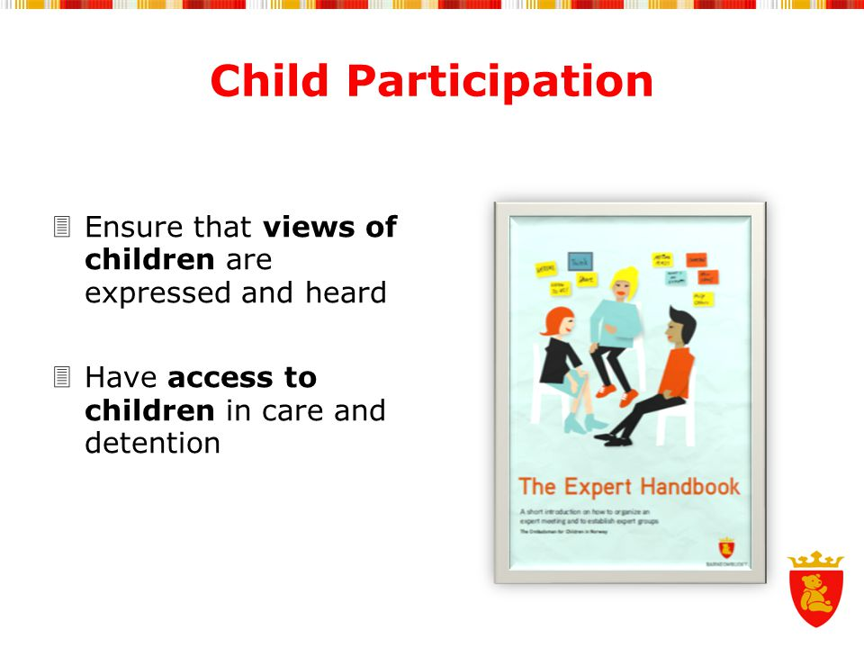 Child Participation Ensure that views of children are expressed and heard.