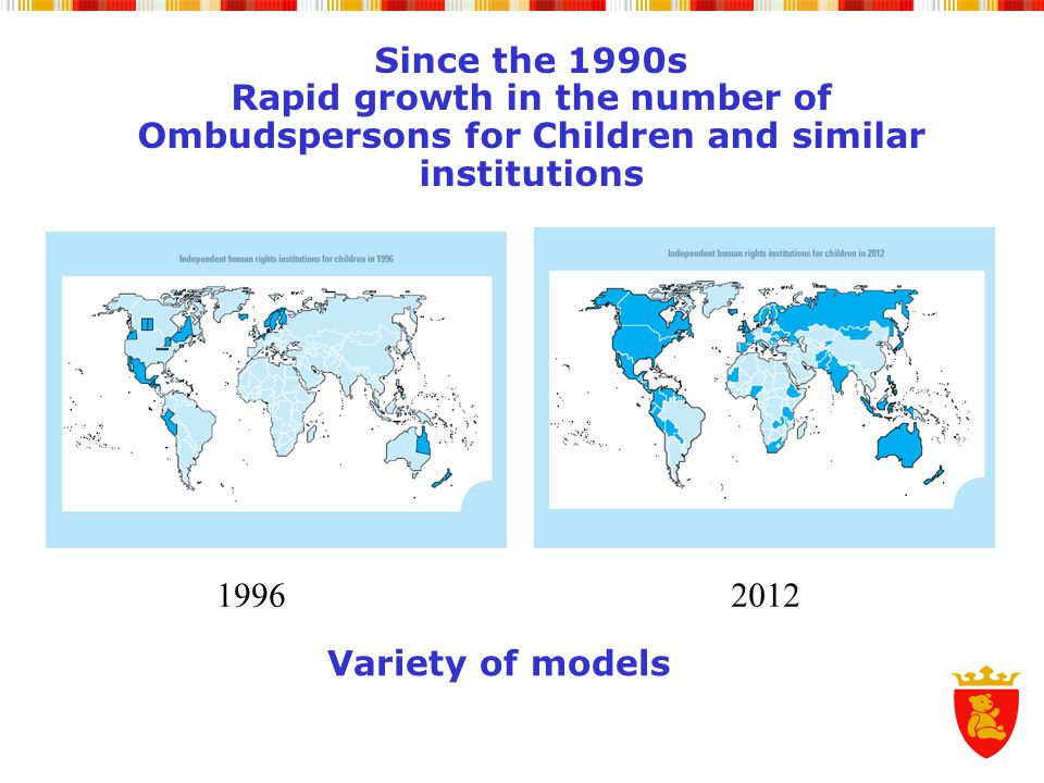 Since the 1990s Rapid growth in the number of Ombudspersons for Children and similar institutions