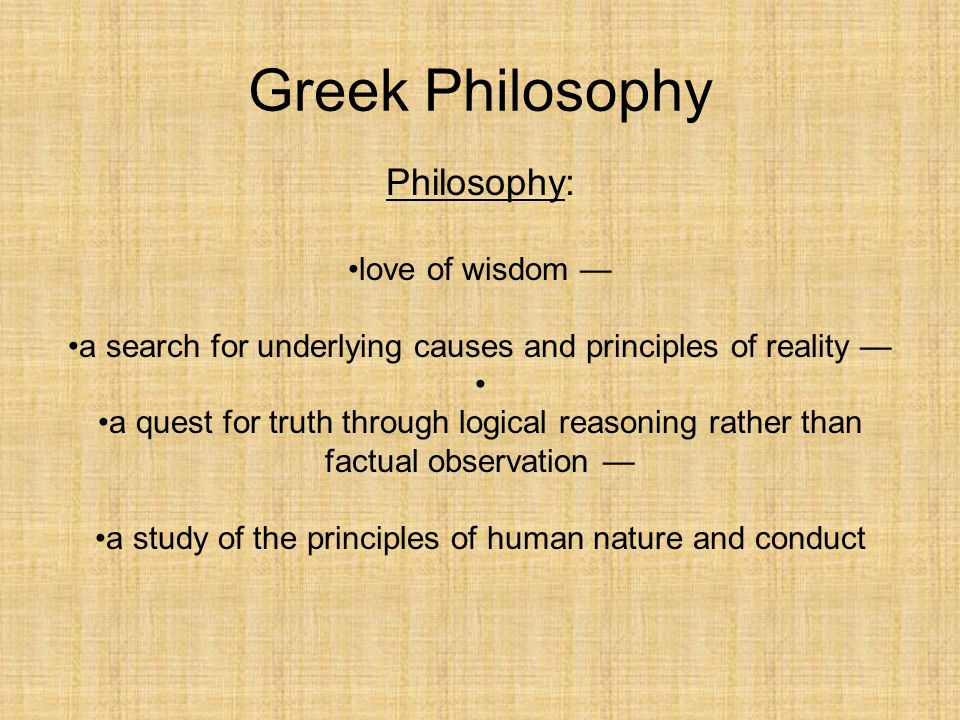 an analysis of the topic of the love for the wisdom Philosophy (from greek , philosophia, literally love of wisdom) is the study of general and fundamental problems concerning matters such as existence, knowledge, values, reason, mind, and language.