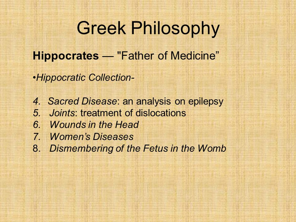 hippocratic approach to epilepsy natural theory In the hippocratic works is indicated by the variety of explanations: theories   nevertheless, the beginning of scientific method can be seen as magical   hippocrates' description of the causes of epilepsy is inaccurate, but because it is   nowise more more sacred than other diseases, but has a natural cause from  which it.