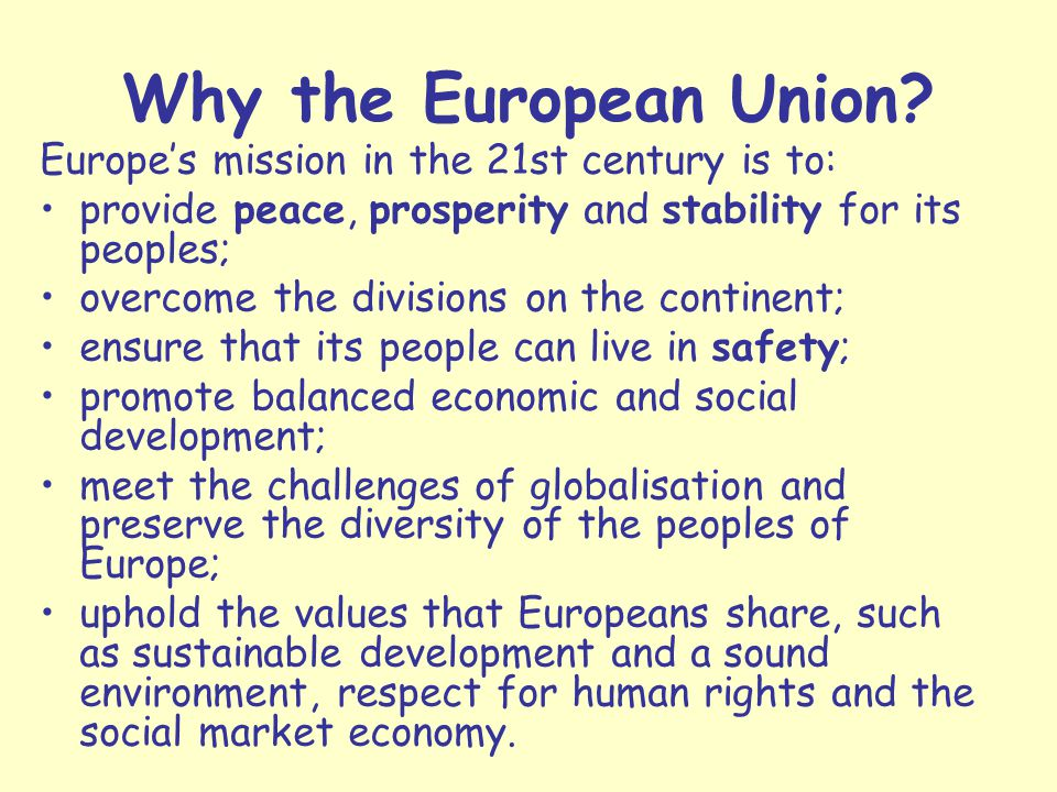 Why the European Union Europe's mission in the 21st century is to: