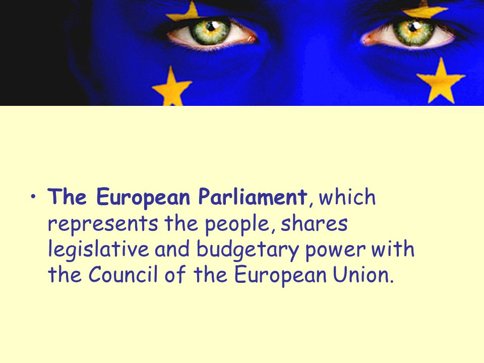 The European Parliament, which represents the people, shares legislative and budgetary power with the Council of the European Union.