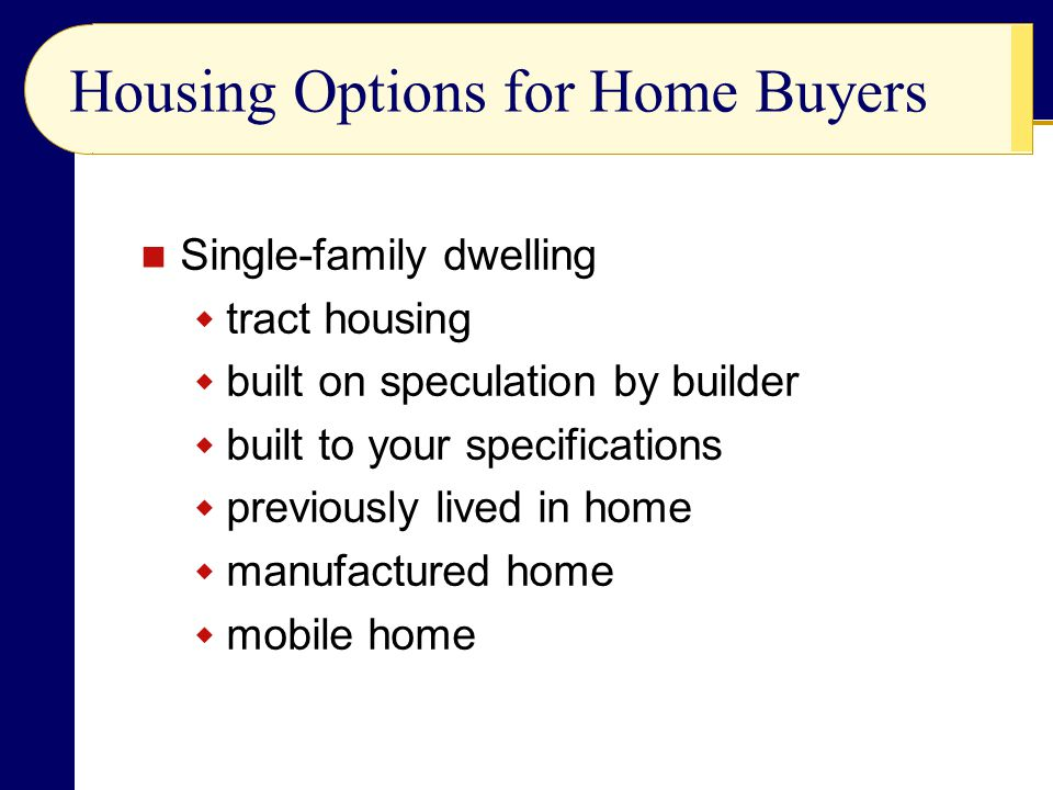 Housing Options for Home Buyers