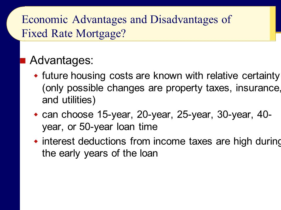 Economic Advantages and Disadvantages of Fixed Rate Mortgage