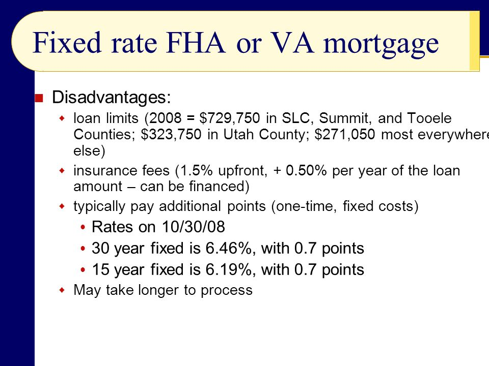 Fixed rate FHA or VA mortgage