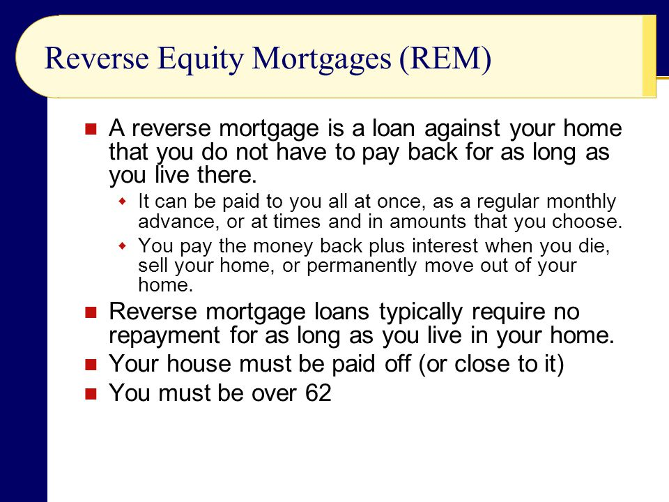 Reverse Equity Mortgages (REM)