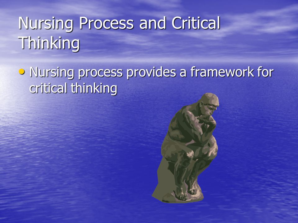 critical thinking framework nursing The south african health care and education systems are challenged to provide  independent, critical thinking nurses who can cope with diversity in a creative.